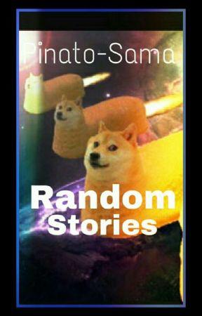 My Random Life Stories by Pinato-Sama
