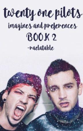 twenty one pilots » imagines & preferences BOOK 2 by sadbakuhoe