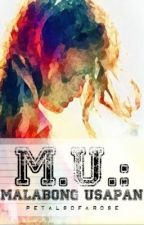 MU: Malabong Usapan (One-Shot) by teardropstains