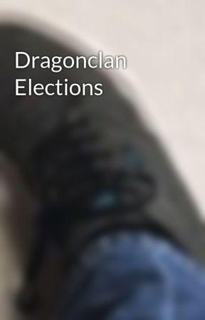 Dragonclan Elections  by XxBlainestormxX