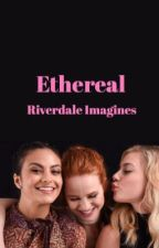 Ethereal ★Riverdale Imagines★ by VER0NICAL0DGE