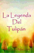 LA LEYENDA DEL TULIPÁN by Carol_MacLand