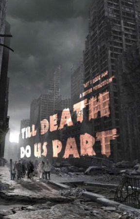 Till Death Do Us Part by BayleeBay23