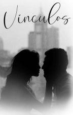 Vínculos (Livro Dois) by Selminha2121