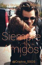 """""""Siempre Amigos"""" - HS by Cristina_5sos"""