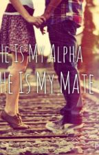 He Is My Alpha , He Is My Mate by thembooksthat