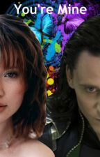 You're Mine (A loki love story) by LokisBabydollBride