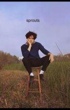 Sprouts || c.s by estrellalexa