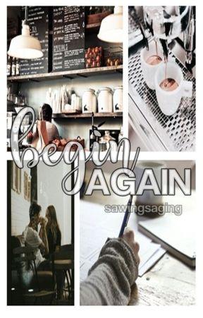 begin again by sawingsaging