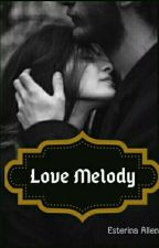 [ 3 ] Love Melody by EsterinaAllen