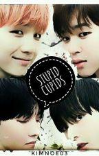 Stupid Cupids - YM-VH💕(TERMINADA) by KimNoe03