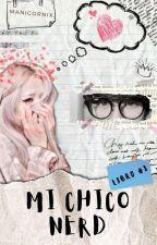 ¬ Mi Chico Nerd ¬ by UnicornioManiatico