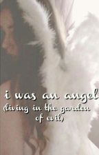 i was an angel (living in the garden of evil) by MePlusNiall