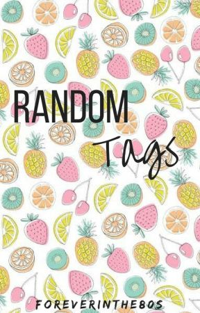 Random Tags by ForeverInThe80s