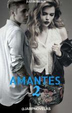 AMANTES 2 -Justin & Tú- by jarpnovelas