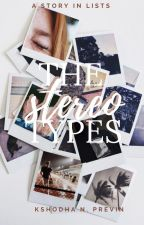 The Stereotypes by shodhalikesoda