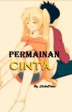 PERMAINAN CINTA by ShikaDara
