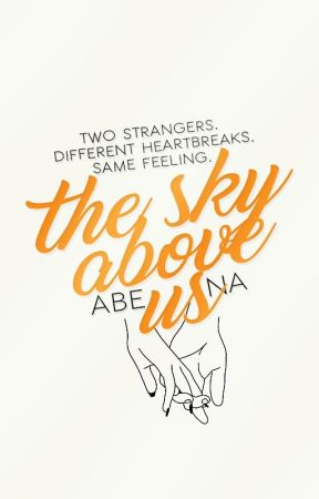 The Sky Above Us | coming 2017 by abeeena