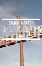 Simon Minter Imagines & Smut by wroetofanfic