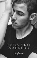 Escaping Madness (Nick & Demi) (Nemi) by _JerryDevonne