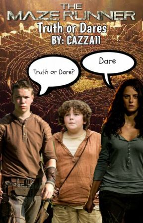 Maze runner- Truth or Dares by cazza11