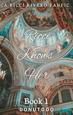 Ricci Know's Her // Ricci Rivero [Book 1] √ by Donutooo