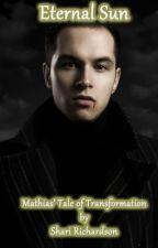 Eternal Sun: The Story of Mathias' Transformation by ShariRichardson