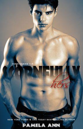 Scornfully Hers (Torn Series) by PamelaAnnAuthor