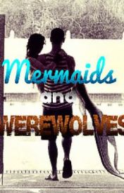 Mermaids and Werewolves by LuvFood_