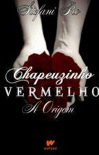 Chapeuzinho Vermelho- Origem___livro 1 by Thipha123Uellow