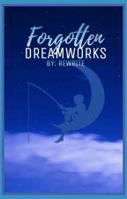 Forgotten Dreamworks by rewrite