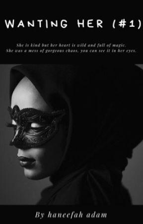 Wanting Her(#1) by Harniefarh