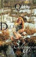 Quid dulcius. Selvaggia by GalaCherea