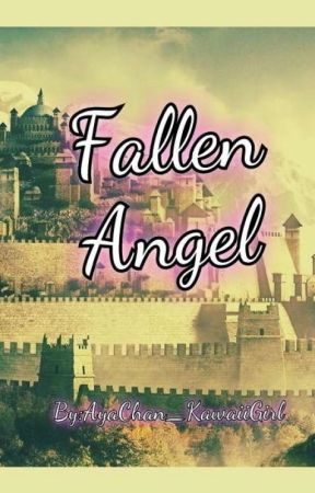 ~TheFallenAngel~ (Fanfiction Anime Cover) [Slow Updates] by TheCuteBadCat
