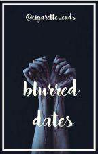 Blurred Dates by cigarette-ends