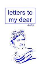 letters to my dear. by -kafka
