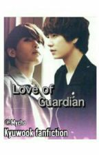 Love Of Guardian by cho_ryeowook