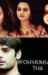 He was my Companion (Woh humsafar tha) {Completed}  by Arynadarkness