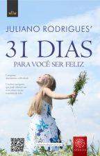 31 Dias para você ser feliz by julianorodriguesnet