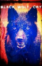 Black Wolf, Cry by wolfieluvs