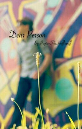 Dear Person by PeytonTheHufflepuff
