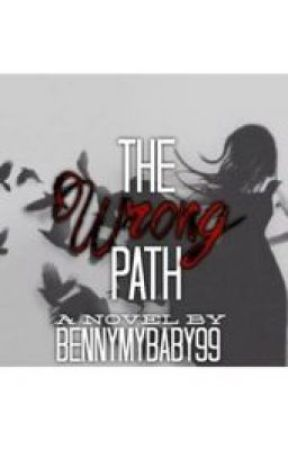 The Wrong Path by bennymybaby99