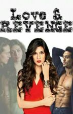 LOVE and REVENGE!!!! by golgappa_queen