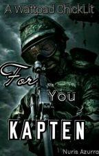 For You, Kapten. by NurisAzurra