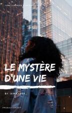 Le mystère d'une vie.  by Satah_