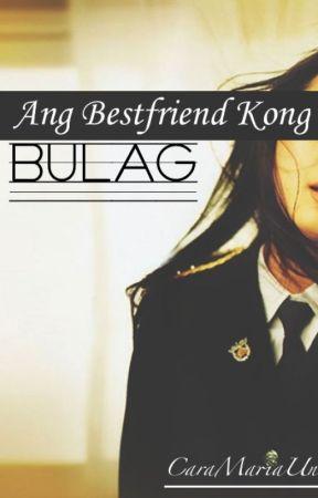 Ang Bestfriend Kong Bulag [ASKM Season 2] by CaraMariaUna
