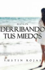 Haylin: Derribando tus miedos © by YustinR24