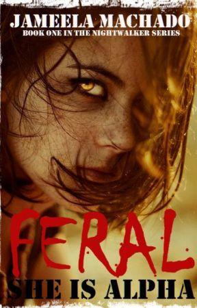 FERAL (Nightwalker series) by JameelaMachado