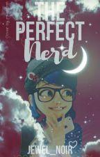 The Perfect Nerd by Jewel_Noir