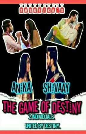 Shivika ff:a game of destiny(Completed).  by Shivika_2004
